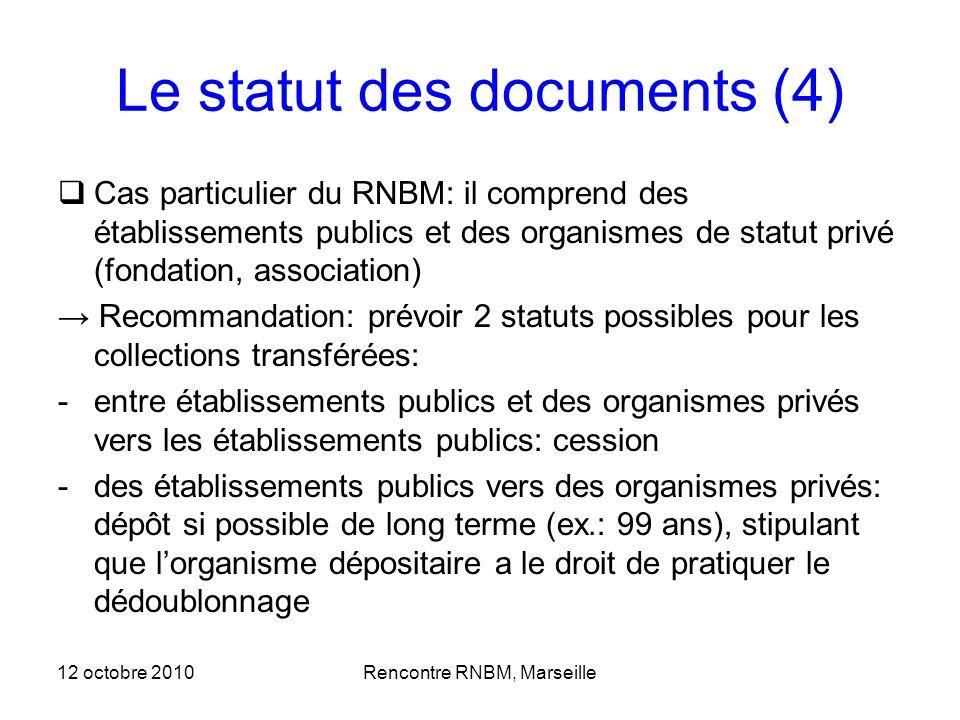 Le statut des documents (4) Cas particulier du RNBM: il comprend des établissements publics et des organismes de statut privé (fondation, association)
