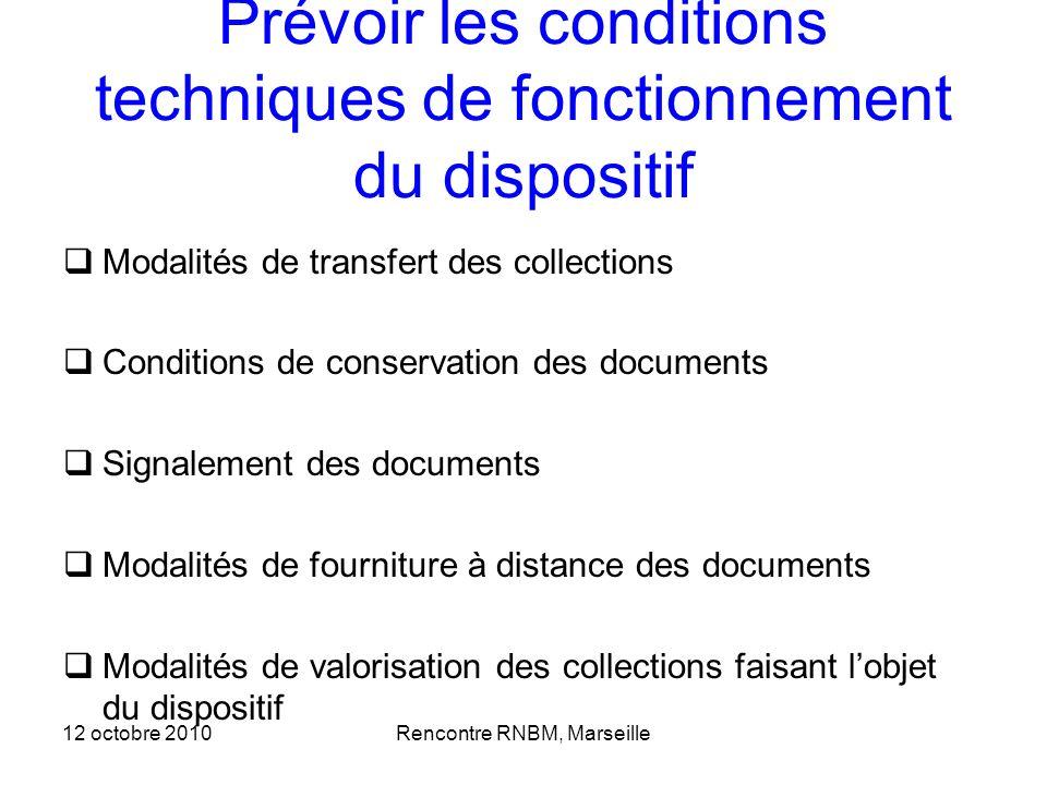 Prévoir les conditions techniques de fonctionnement du dispositif Modalités de transfert des collections Conditions de conservation des documents Sign