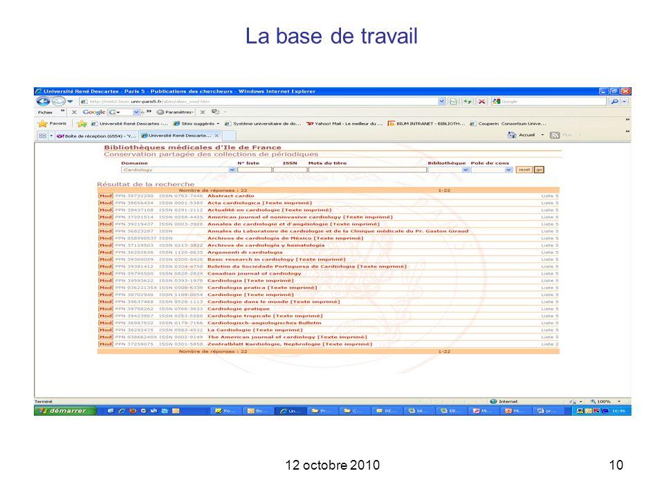 12 octobre 201010 La base de travail