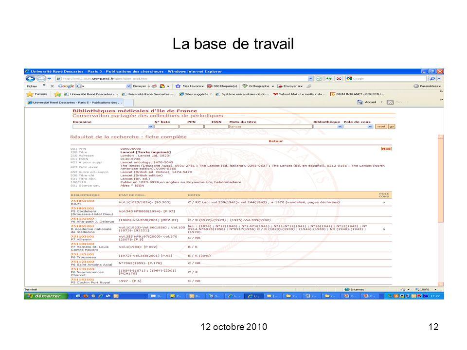 12 octobre 201012 La base de travail