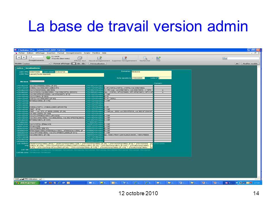 12 octobre 201014 La base de travail version admin