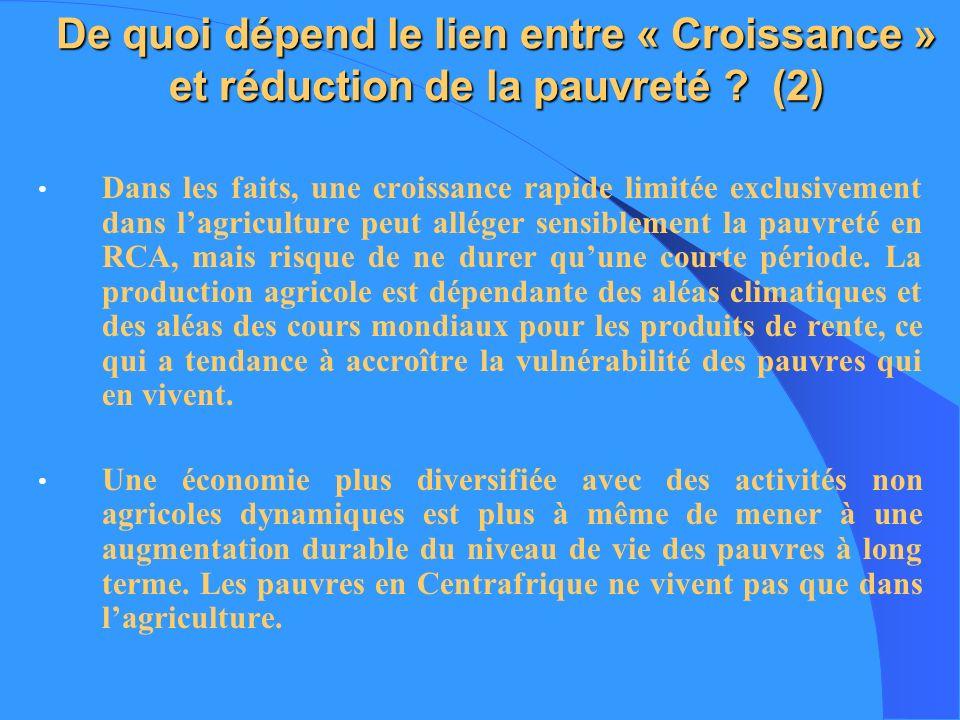 De quoi dépend le lien entre « Croissance » et réduction de la pauvreté ? (2) Dans les faits, une croissance rapide limitée exclusivement dans lagricu