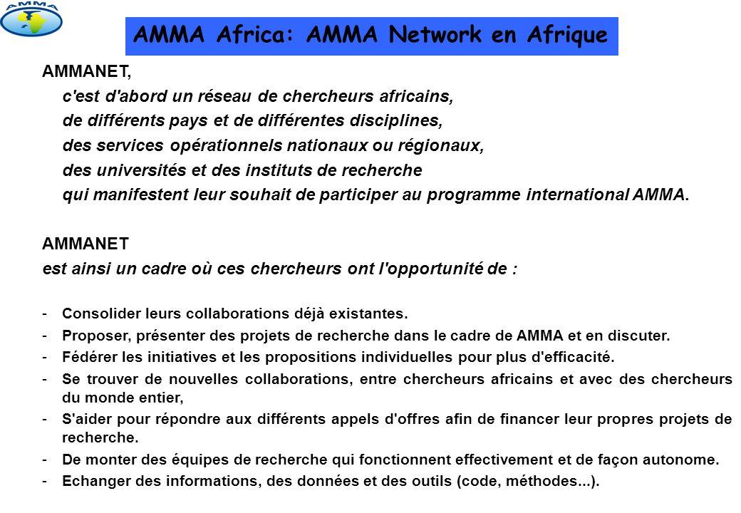 AMMA Africa: AMMA Network en Afrique AMMANET, c'est d'abord un réseau de chercheurs africains, de différents pays et de différentes disciplines, des s