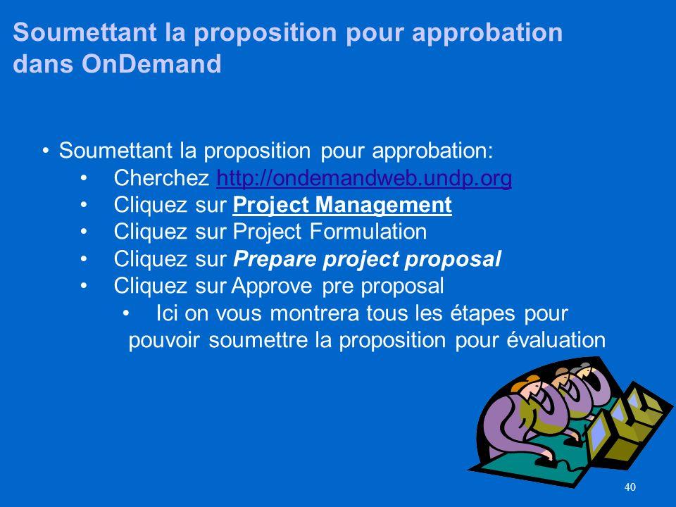39 La proposition est approuvée au cours de l'étape d'évaluation Approbation de la proposition –Tous les dépositaires principaux (Stakeholder) devraie