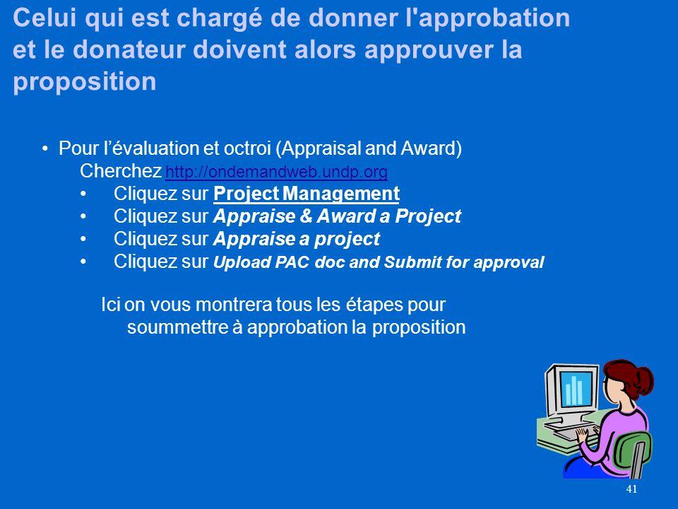40 Soumettant la proposition pour approbation dans OnDemand Soumettant la proposition pour approbation: Cherchez http://ondemandweb.undp.orghttp://ond