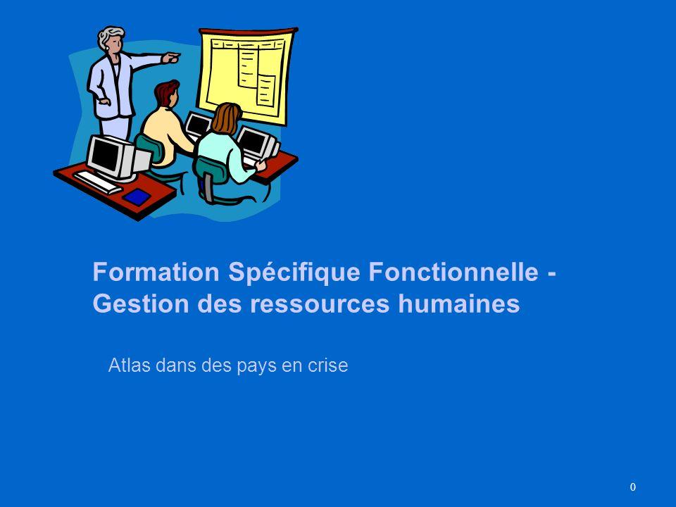 0 Formation Spécifique Fonctionnelle - Gestion des ressources humaines Atlas dans des pays en crise