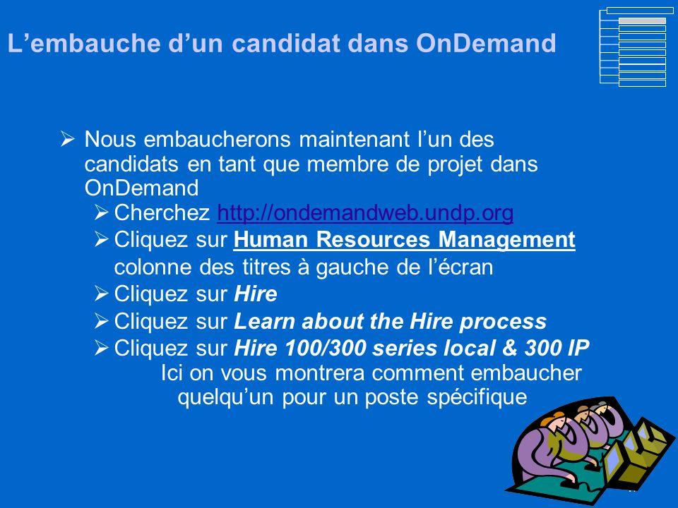 46 Mise à jour des informations du candidat dans OnDemand Nous mettrons à jour maintenant l'information sur un candidat pour notre membre de projet su