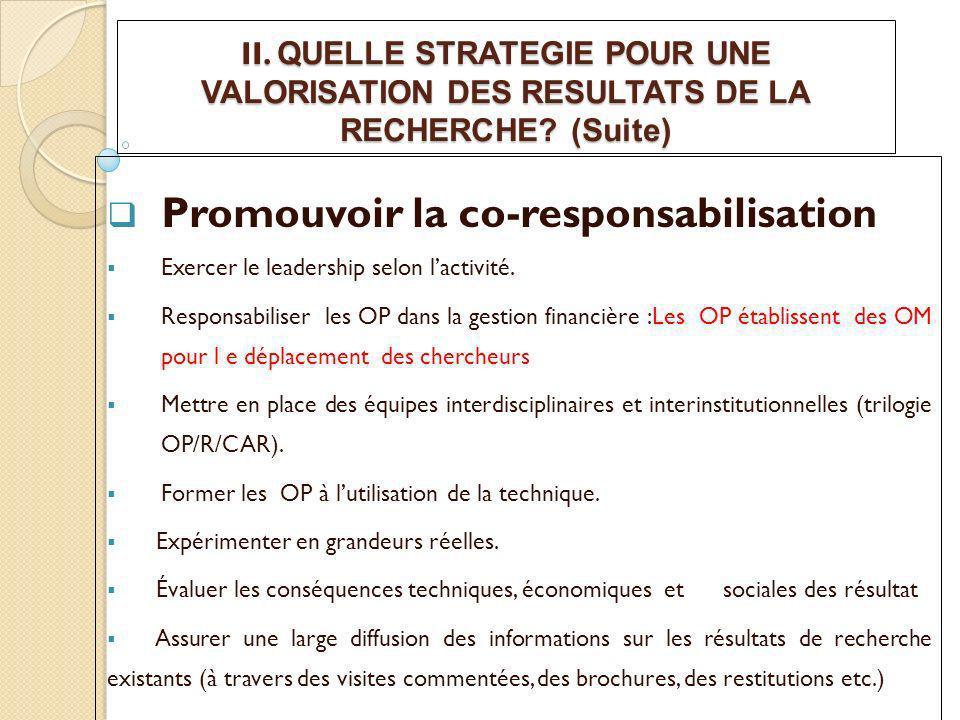 II. QUELLE STRATEGIE POUR UNE VALORISATION DES RESULTATS DE LA RECHERCHE.