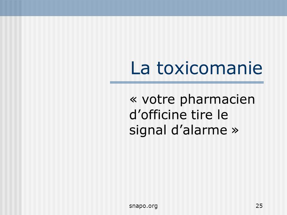 snapo.org25 La toxicomanie « votre pharmacien dofficine tire le signal dalarme »