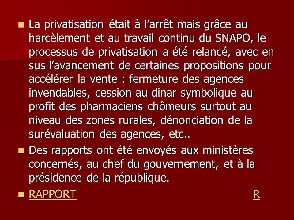 La privatisation était à larrêt mais grâce au harcèlement et au travail continu du SNAPO, le processus de privatisation a été relancé, avec en sus lav