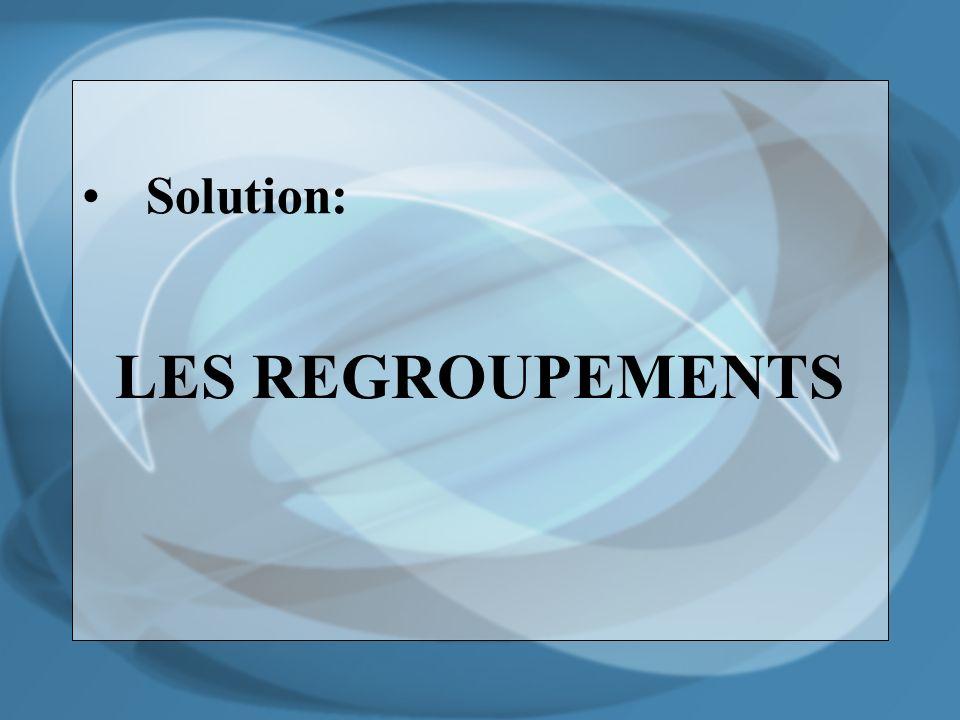 Solution: LES REGROUPEMENTS