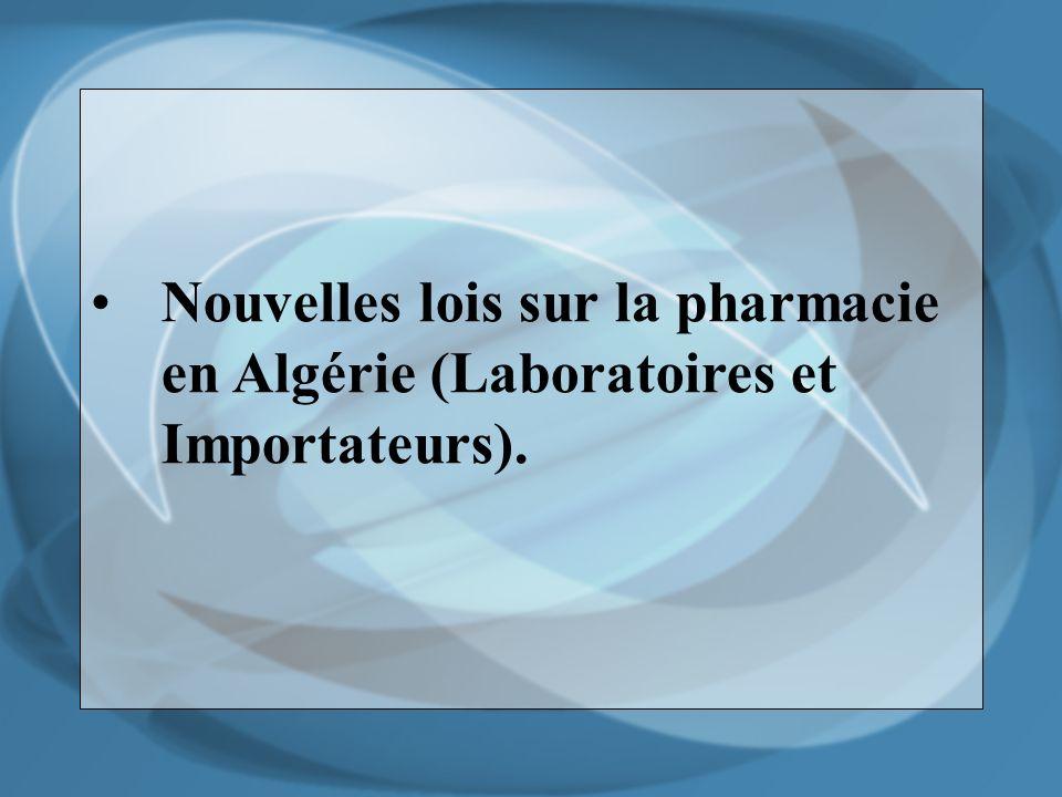 Nouvelles lois sur la pharmacie en Algérie (Laboratoires et Importateurs).