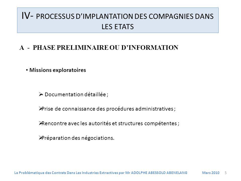 IV- PROCESSUS DIMPLANTATION DES COMPAGNIES DANS LES ETATS A - PHASE PRELIMINAIRE OU DINFORMATION Missions exploratoires - Documentation détaillée ; Pr