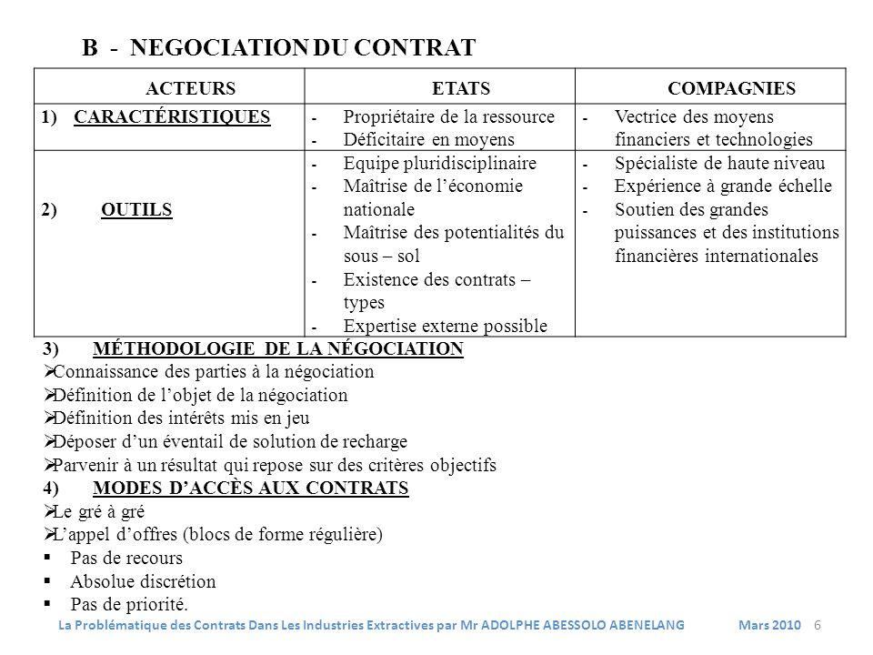ACTEURSETATSCOMPAGNIES 1)CARACTÉRISTIQUES - Propriétaire de la ressource - Déficitaire en moyens - Vectrice des moyens financiers et technologies 2) O