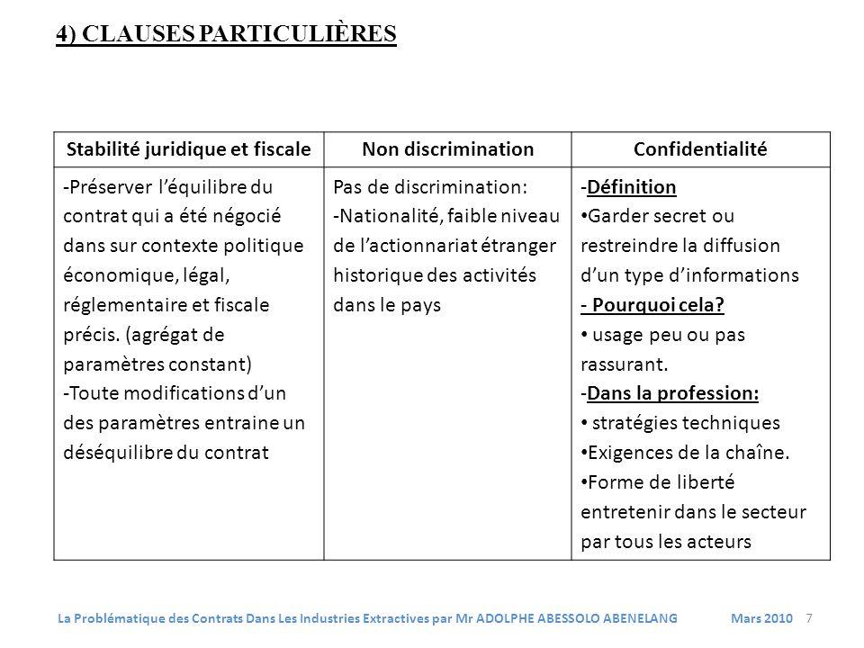 4) CLAUSES PARTICULIÈRES Stabilité juridique et fiscaleNon discriminationConfidentialité -Préserver léquilibre du contrat qui a été négocié dans sur c