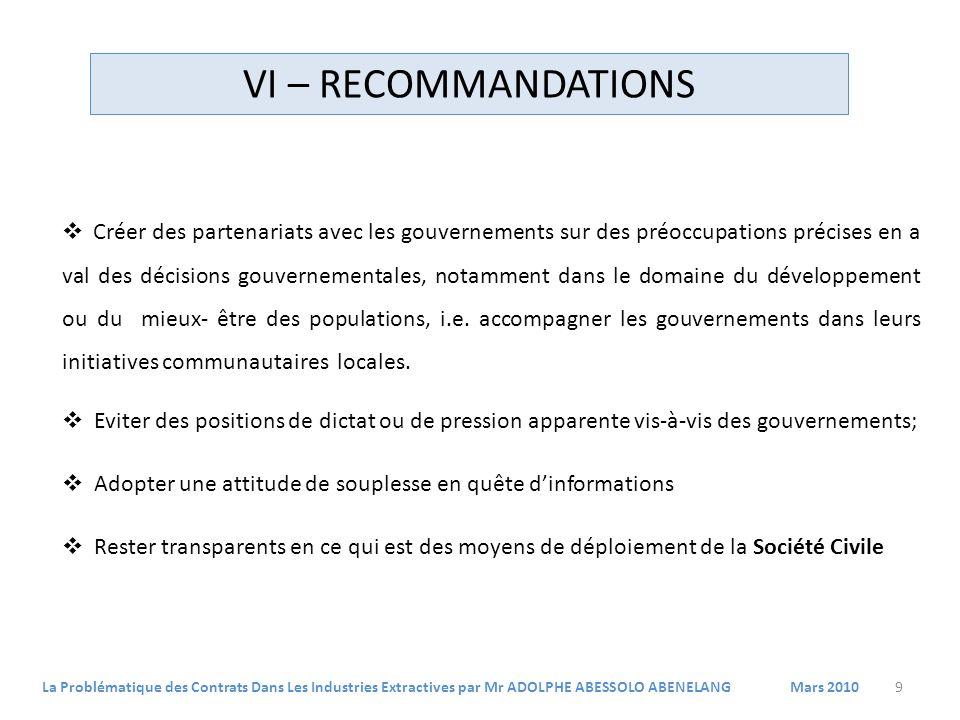 Créer des partenariats avec les gouvernements sur des préoccupations précises en a val des décisions gouvernementales, notamment dans le domaine du développement ou du mieux- être des populations, i.e.