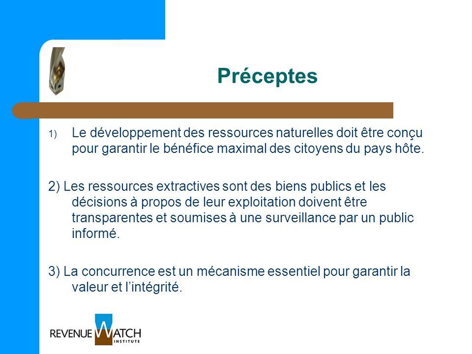Préceptes 1) Le développement des ressources naturelles doit être conçu pour garantir le bénéfice maximal des citoyens du pays hôte. 2) Les ressources