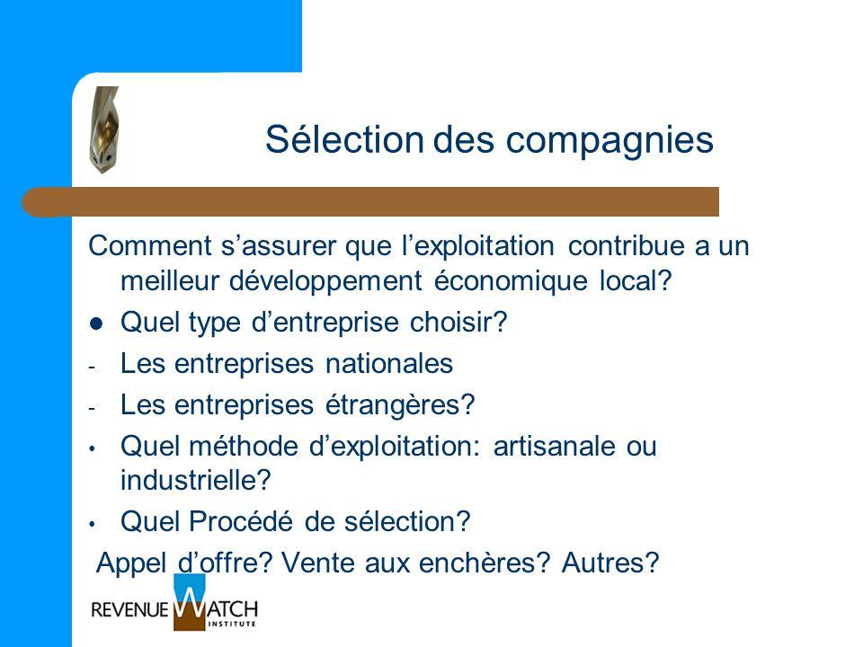 Sélection des compagnies Comment sassurer que lexploitation contribue a un meilleur développement économique local? Quel type dentreprise choisir? - L