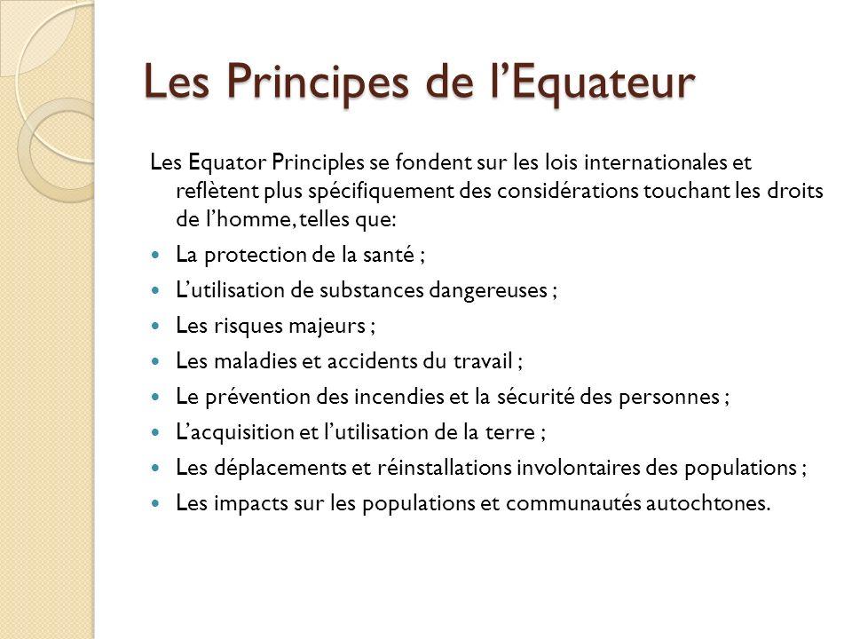 Les Principes de lEquateur Les Equator Principles se fondent sur les lois internationales et reflètent plus spécifiquement des considérations touchant