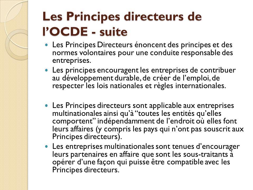 Les Principes directeurs de lOCDE - suite Les Principes Directeurs énoncent des principes et des normes volontaires pour une conduite responsable des