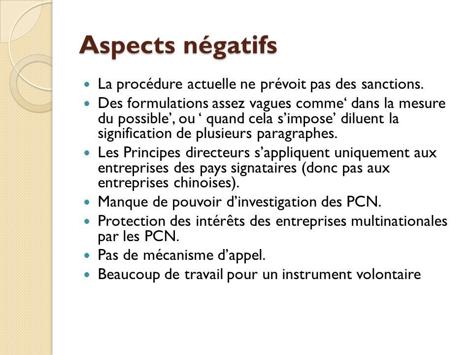 Aspects négatifs La procédure actuelle ne prévoit pas des sanctions. Des formulations assez vagues comme dans la mesure du possible, ou quand cela sim