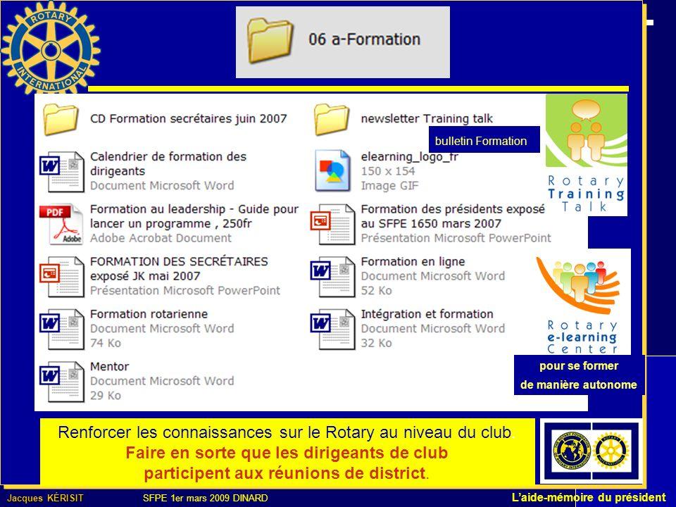 Jacques KÉRISIT Jacques KÉRISIT SFPE 1er mars 2009 DINARD Laide-mémoire du président bulletin Formation Renforcer les connaissances sur le Rotary au niveau du club.