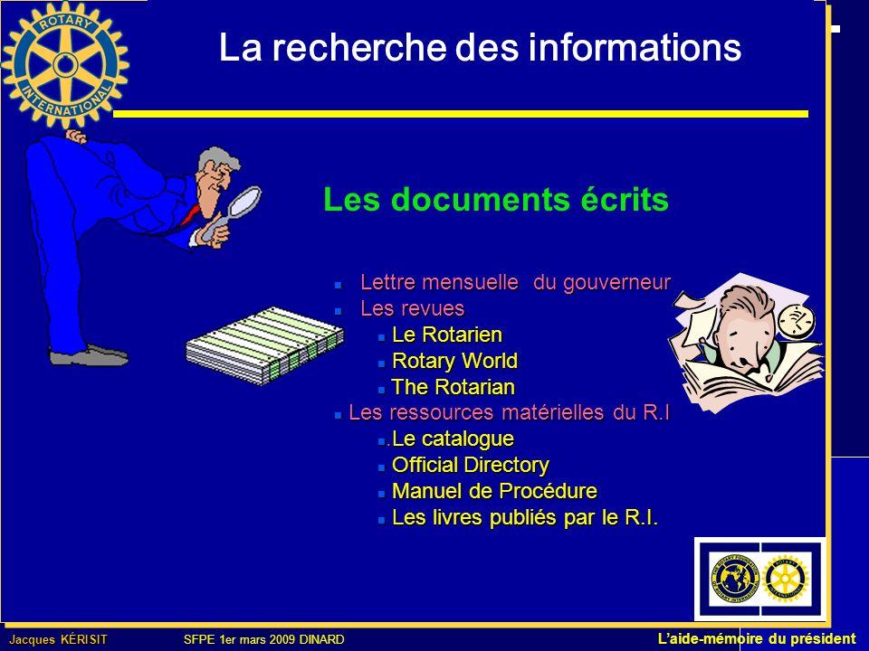 Jacques KÉRISIT Jacques KÉRISIT SFPE 1er mars 2009 DINARD Laide-mémoire du président La recherche des informations I.