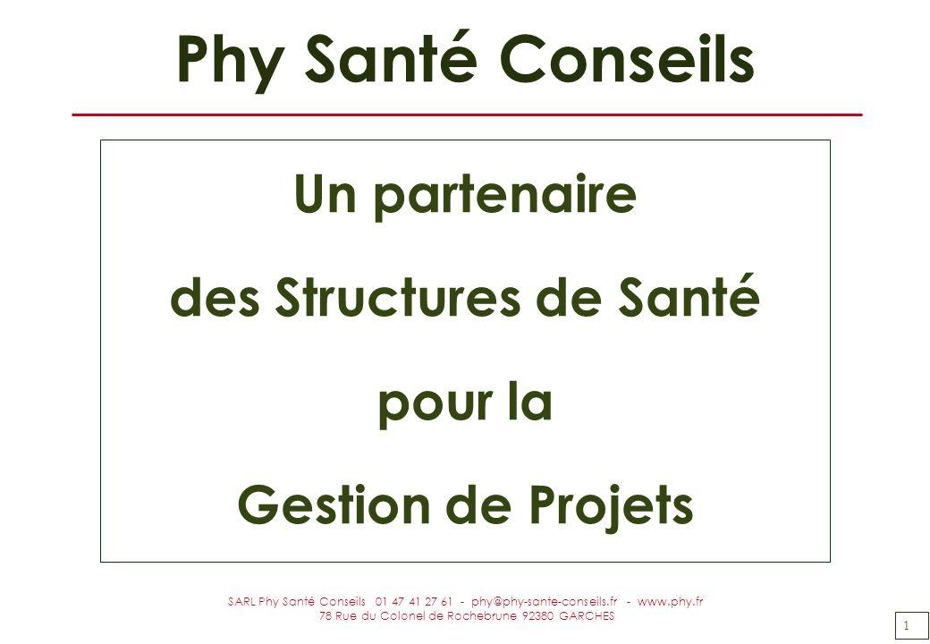 1 SARL Phy Santé Conseils 01 47 41 27 61 - phy@phy-sante-conseils.fr - www.phy.fr 78 Rue du Colonel de Rochebrune 92380 GARCHES Phy Santé Conseils Un