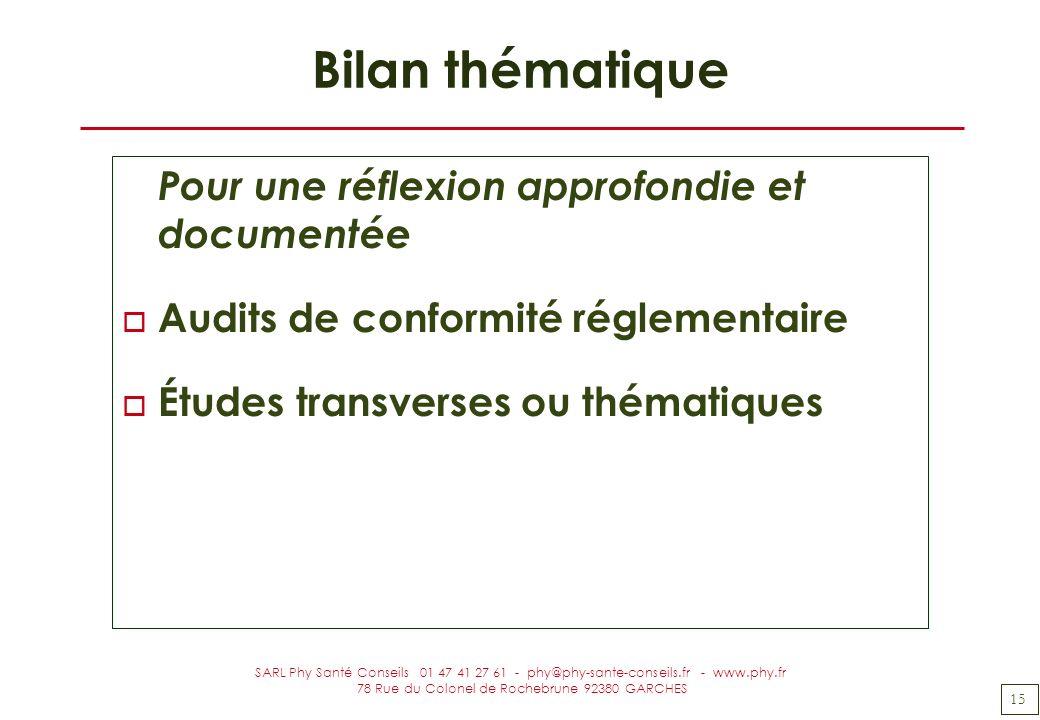 15 SARL Phy Santé Conseils 01 47 41 27 61 - phy@phy-sante-conseils.fr - www.phy.fr 78 Rue du Colonel de Rochebrune 92380 GARCHES Bilan thématique Pour