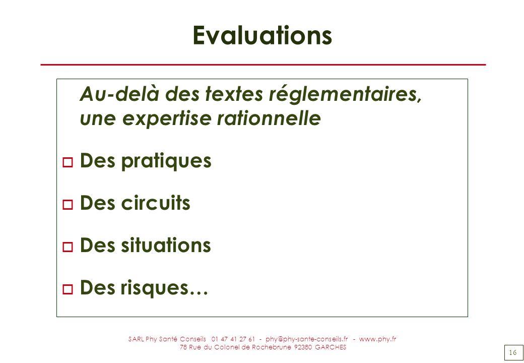 16 SARL Phy Santé Conseils 01 47 41 27 61 - phy@phy-sante-conseils.fr - www.phy.fr 78 Rue du Colonel de Rochebrune 92380 GARCHES Evaluations Au-delà d
