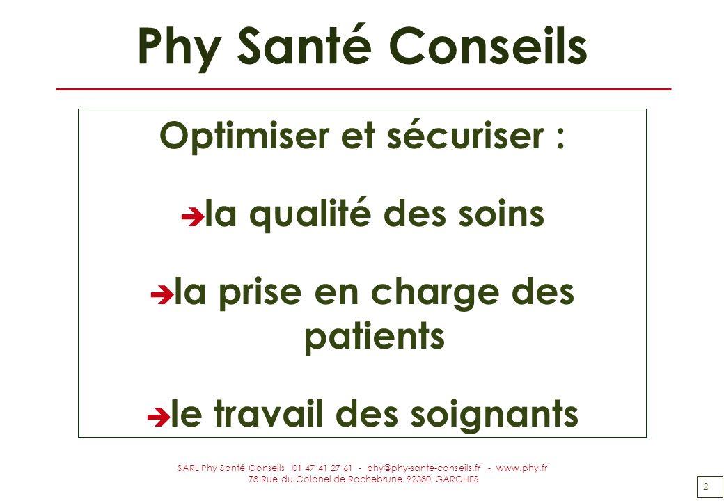 2 SARL Phy Santé Conseils 01 47 41 27 61 - phy@phy-sante-conseils.fr - www.phy.fr 78 Rue du Colonel de Rochebrune 92380 GARCHES Phy Santé Conseils Opt