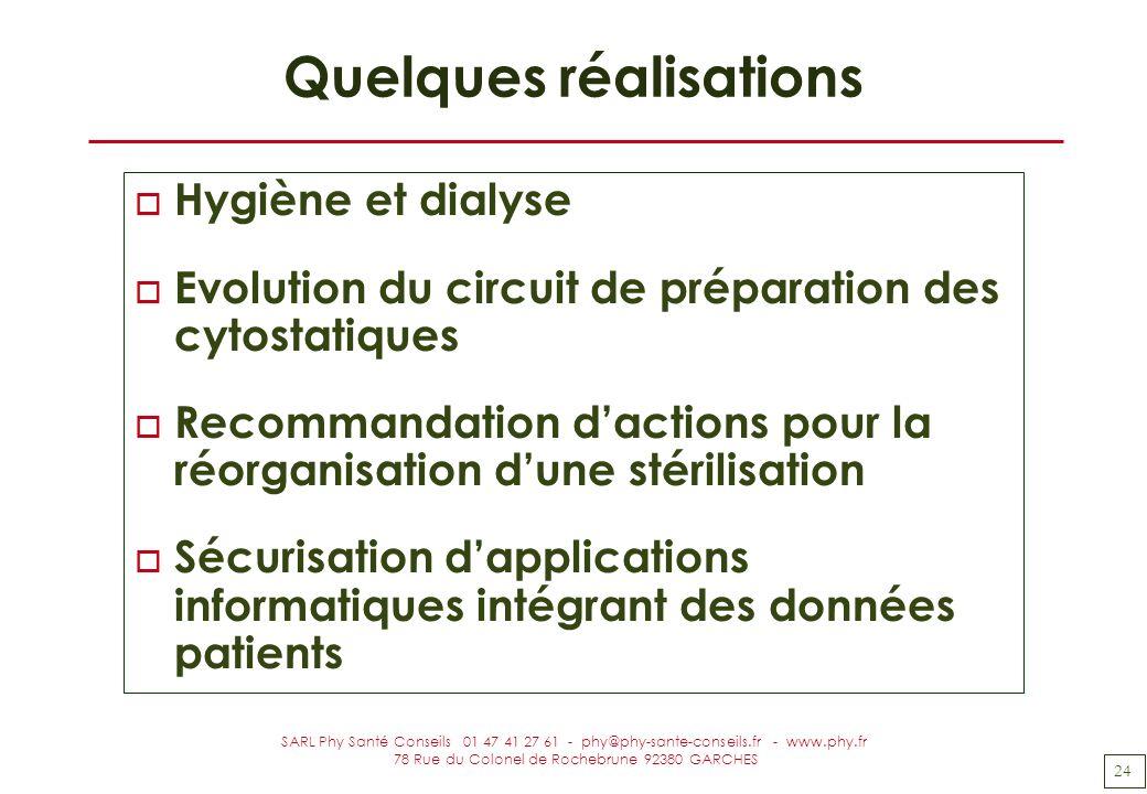 24 SARL Phy Santé Conseils 01 47 41 27 61 - phy@phy-sante-conseils.fr - www.phy.fr 78 Rue du Colonel de Rochebrune 92380 GARCHES Quelques réalisations
