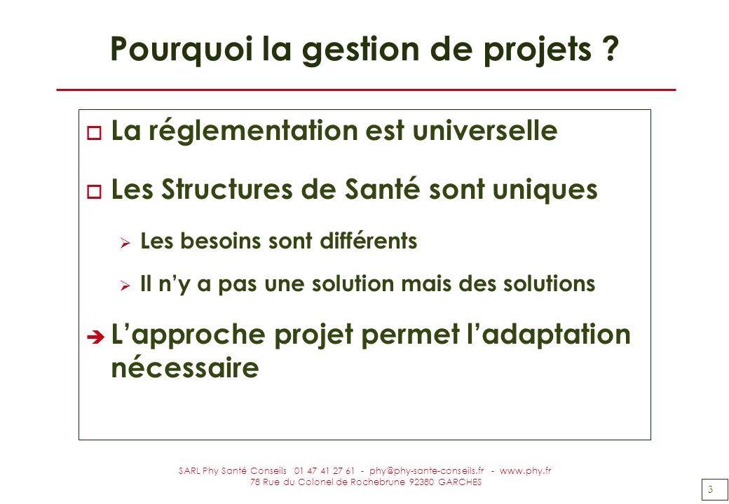 3 SARL Phy Santé Conseils 01 47 41 27 61 - phy@phy-sante-conseils.fr - www.phy.fr 78 Rue du Colonel de Rochebrune 92380 GARCHES Pourquoi la gestion de