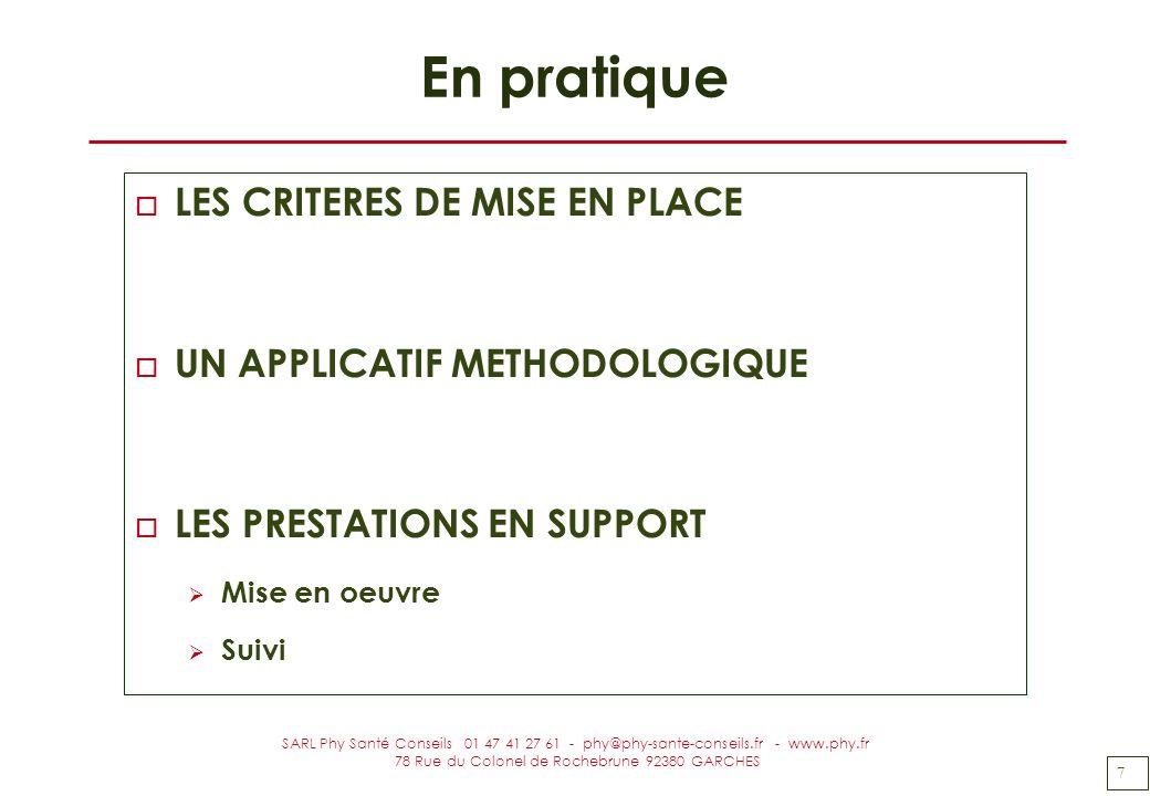 7 SARL Phy Santé Conseils 01 47 41 27 61 - phy@phy-sante-conseils.fr - www.phy.fr 78 Rue du Colonel de Rochebrune 92380 GARCHES En pratique o LES CRIT