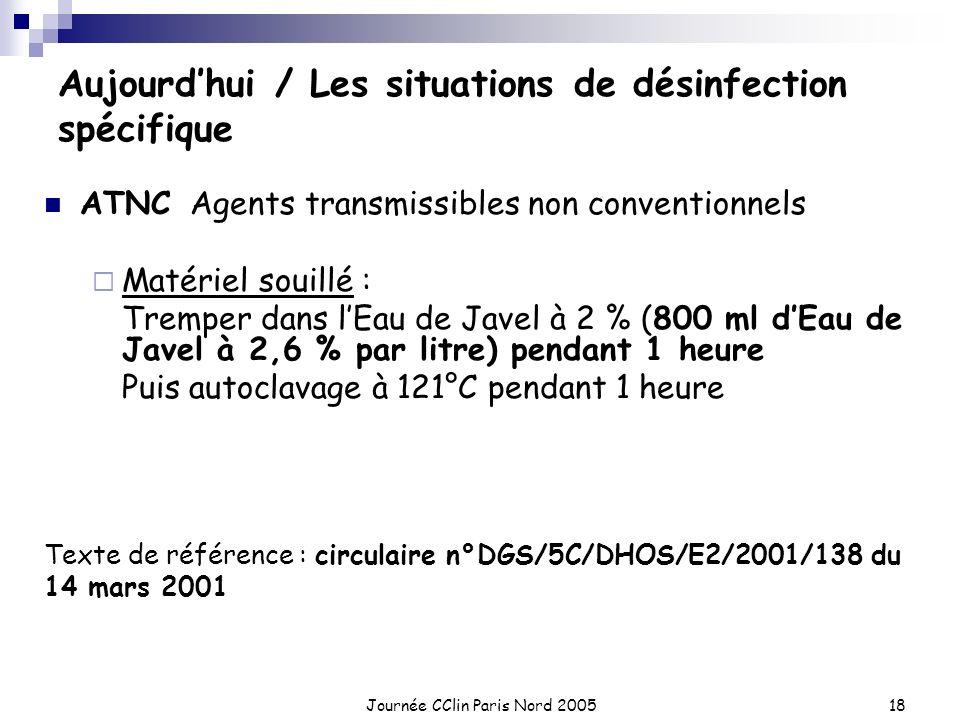 Journée CClin Paris Nord 200518 Aujourdhui / Les situations de désinfection spécifique ATNC Agents transmissibles non conventionnels Matériel souillé