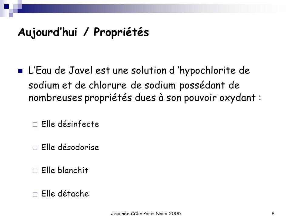 Journée CClin Paris Nord 20058 LEau de Javel est une solution d hypochlorite de sodium et de chlorure de sodium possédant de nombreuses propriétés due