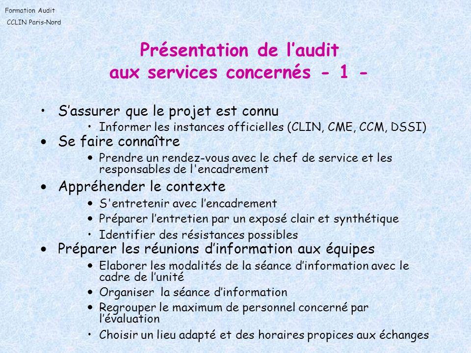 Formation Audit CCLIN Paris-Nord Présentation de laudit aux services concernés - 1 - Sassurer que le projet est connu Informer les instances officiell
