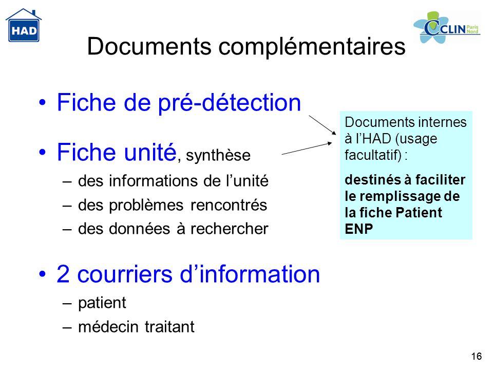 16 Documents complémentaires Fiche de pré-détection Fiche unité, synthèse –des informations de lunité –des problèmes rencontrés –des données à recherc