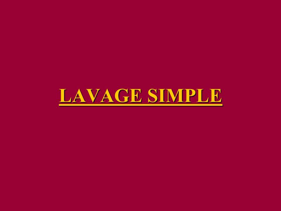 LAVAGE SIMPLE