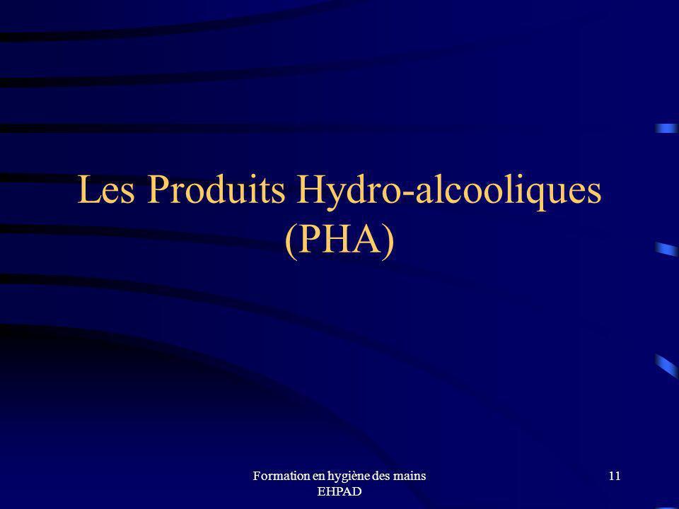 Formation en hygiène des mains EHPAD 11 Les Produits Hydro-alcooliques (PHA)