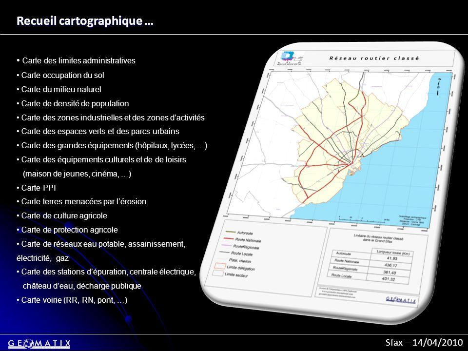 Sfax – 14/04/2010 Carte des limites administratives Carte occupation du sol Carte du milieu naturel Carte de densité de population Carte des zones ind
