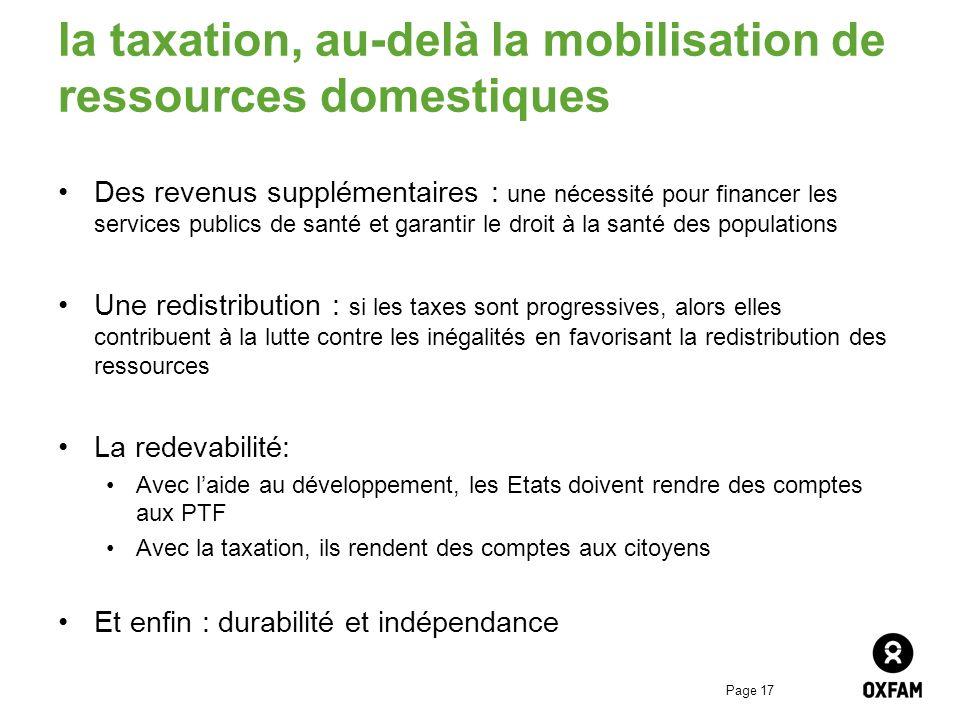 Page 17 la taxation, au-delà la mobilisation de ressources domestiques Des revenus supplémentaires : une nécessité pour financer les services publics