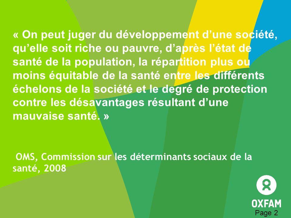 « On peut juger du développement dune société, quelle soit riche ou pauvre, daprès létat de santé de la population, la répartition plus ou moins équit