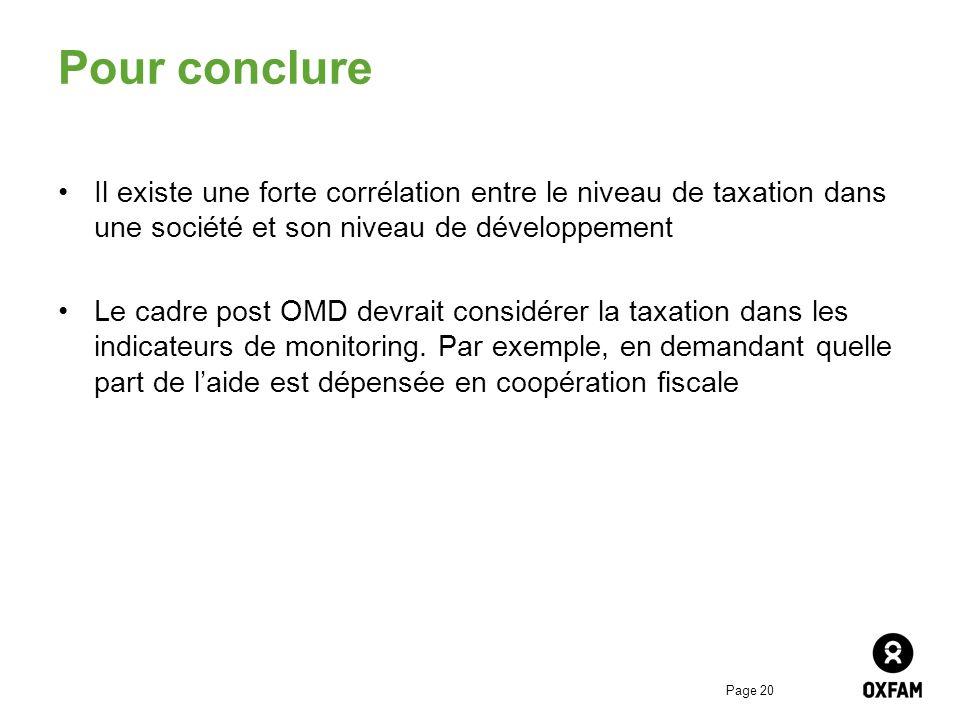 Page 20 Pour conclure Il existe une forte corrélation entre le niveau de taxation dans une société et son niveau de développement Le cadre post OMD de