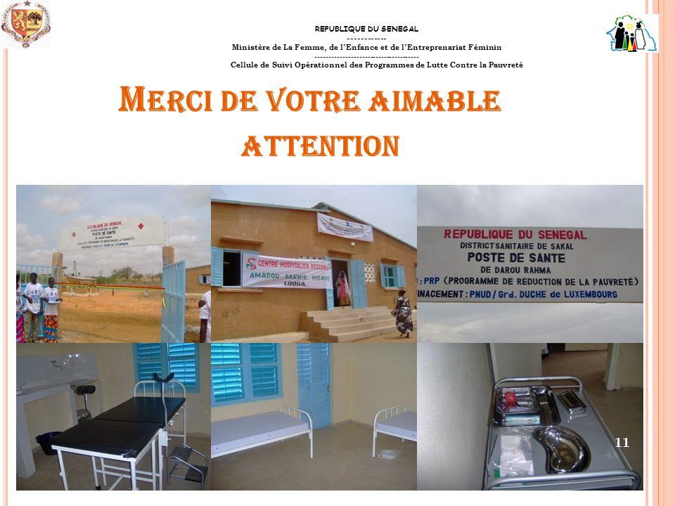 M ERCI DE VOTRE AIMABLE ATTENTION REPUBLIQUE DU SENEGAL ------------ Ministère de La Femme, de lEnfance et de lEntreprenariat Féminin ----------------