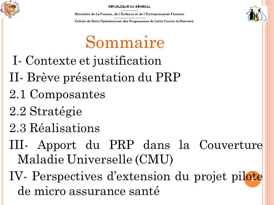 I- Contexte et justification II- Brève présentation du PRP 2.1 Composantes 2.2 Stratégie 2.3 Réalisations III- Apport du PRP dans la Couverture Maladi
