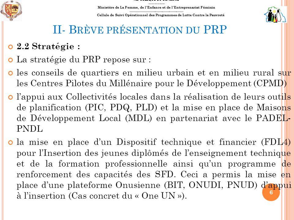 II- B RÈVE PRÉSENTATION DU PRP 2.2 Stratégie : La stratégie du PRP repose sur : les conseils de quartiers en milieu urbain et en milieu rural sur les