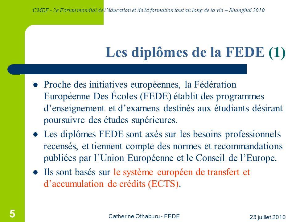 CMEF - 2e Forum mondial de léducation et de la formation tout au long de la vie – Shanghai 2010 23 juillet 2010 Catherine Othaburu - FEDE 5 Les diplôm