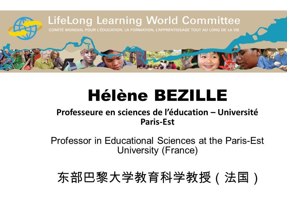 Hélène BEZILLE Professeure en sciences de léducation – Université Paris-Est Professor in Educational Sciences at the Paris-Est University (France)