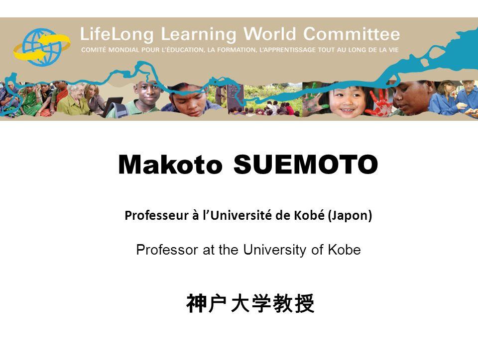 Makoto SUEMOTO Professeur à lUniversité de Kobé (Japon) Professor at the University of Kobe